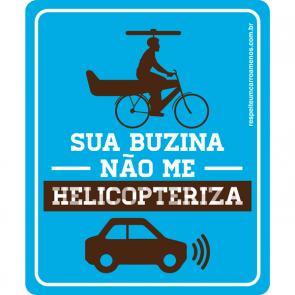Adesivo Sua Buzina Não Me Helicopteriza